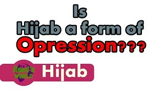Topic : Is Hijab a form of oprerssion?