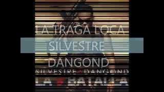 La traga loca - Silvestre Dangond con letra