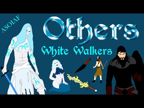 ASOIAF: the Others - Focus Series (Book Spoilers)