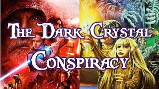 Star Wars & The Dark Crystal Conspiracy