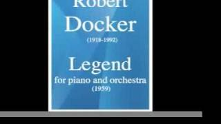 Robert Docker (1918-1992) : Legend, for piano and orchestra (1959)
