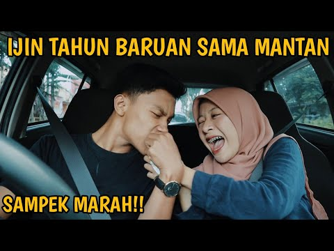 IJIN TAHUN BARUAN SAMA MANTAN | SAMPEK MARAH!!