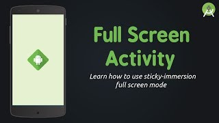 Learn how to use Full Screen Mode in your activity in Android Studi...
