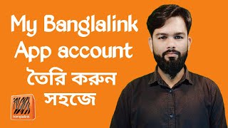 How to Create My Banglalink App Account Very Easy