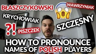 how to pronounce names of polish football players
