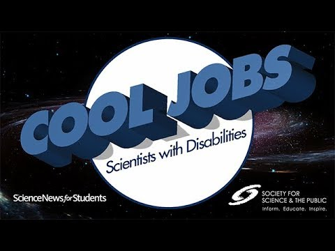 Disabilities don't stop top tech and science experts | Science News for Students