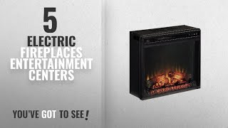 Top 10 Electric Fireplaces Entertainment Centers [2018] | New & Popular