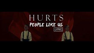HURTS - People Like Us (Lyric Video)