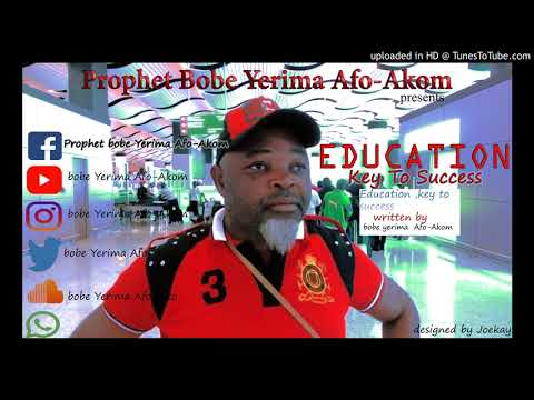 Prophet Bobe Yerima Afo-Akom- Education key to success