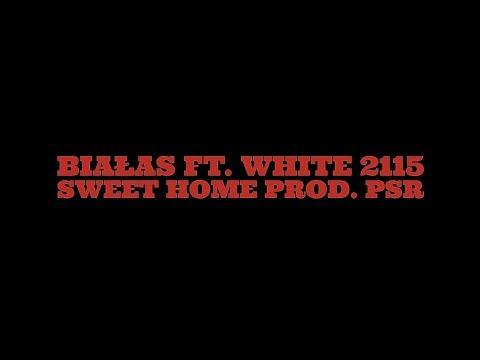 Białas – Sweet Home ft. White 2115