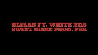 Białas ft. White 2115 - Sweet Home (prod. PSR)