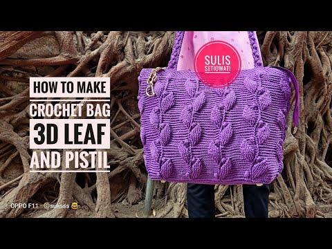 Crochet || Tas Embos Daun And Putik || 3d Leaf Bag || Subtitle Available