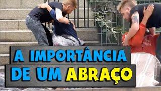 A IMPORTÂNCIA DE UM ABRAÇO (Social Experiment)