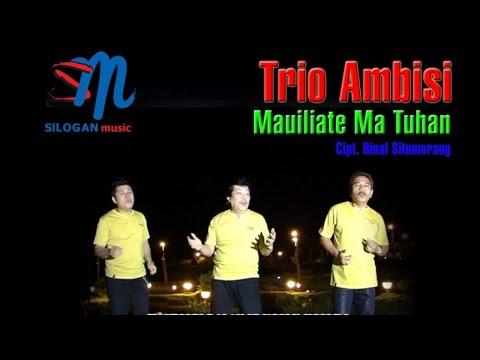 Trio Ambisi - Mauliate Ma Tuhan