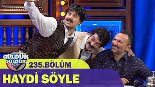 Haydi Söyle - Güldür Güldür Show 235.Bölüm