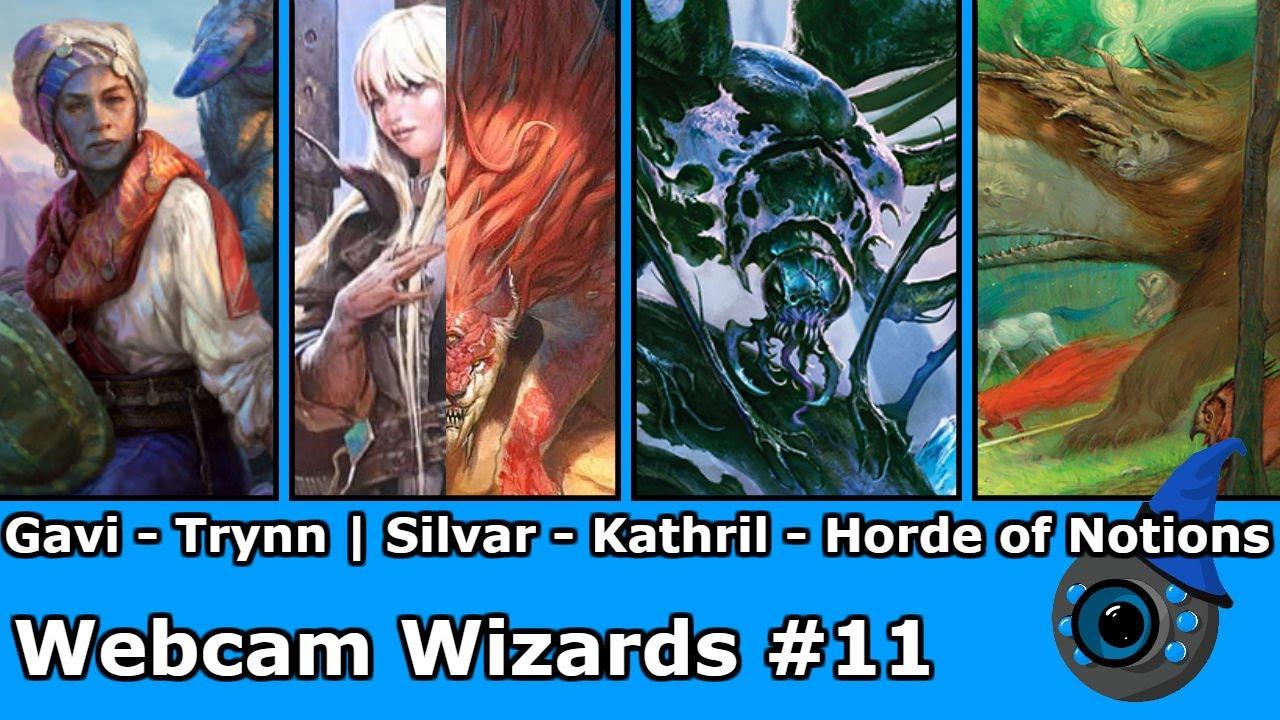 Webcam Wizards #11: Gavi vs Trynn || Silvar vs Kathril vs Horde of Notions