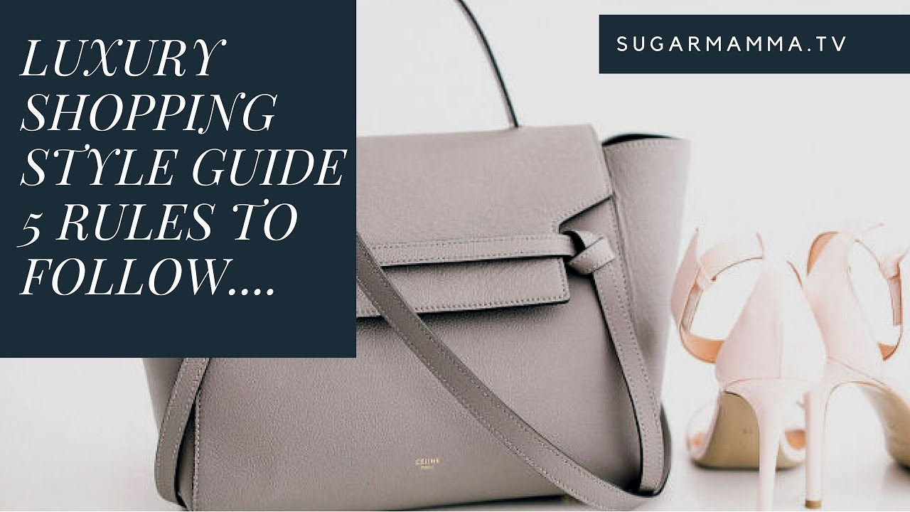 uk cheap sale newest collection utterly stylish Shopping - 5 Style Rules for Luxury Shoes, Handbags, Clothes & Accessories  || SugarMamma.TV