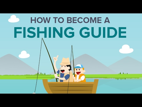 How To Become A Fishing Guide - When You Do What You Love, It's Not Work!