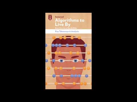 The Key Takeaways from Brian Christian and Tom Griffiths's Algorithms to Live By