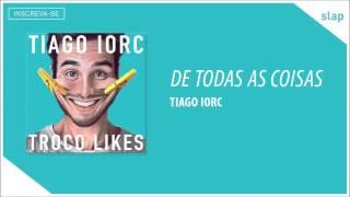 TIAGO IORC - De Todas as Coisas (Áudio Oficial)