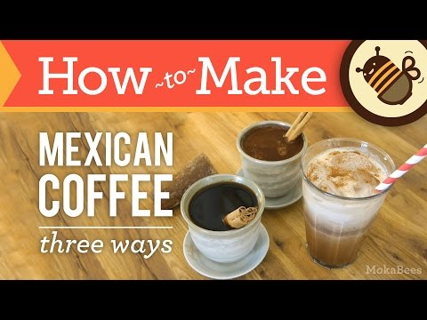How to Make Mexican Coffee – Three Ways – Café de Olla Coffee Recipe (Spiced, Chocolate & Iced)