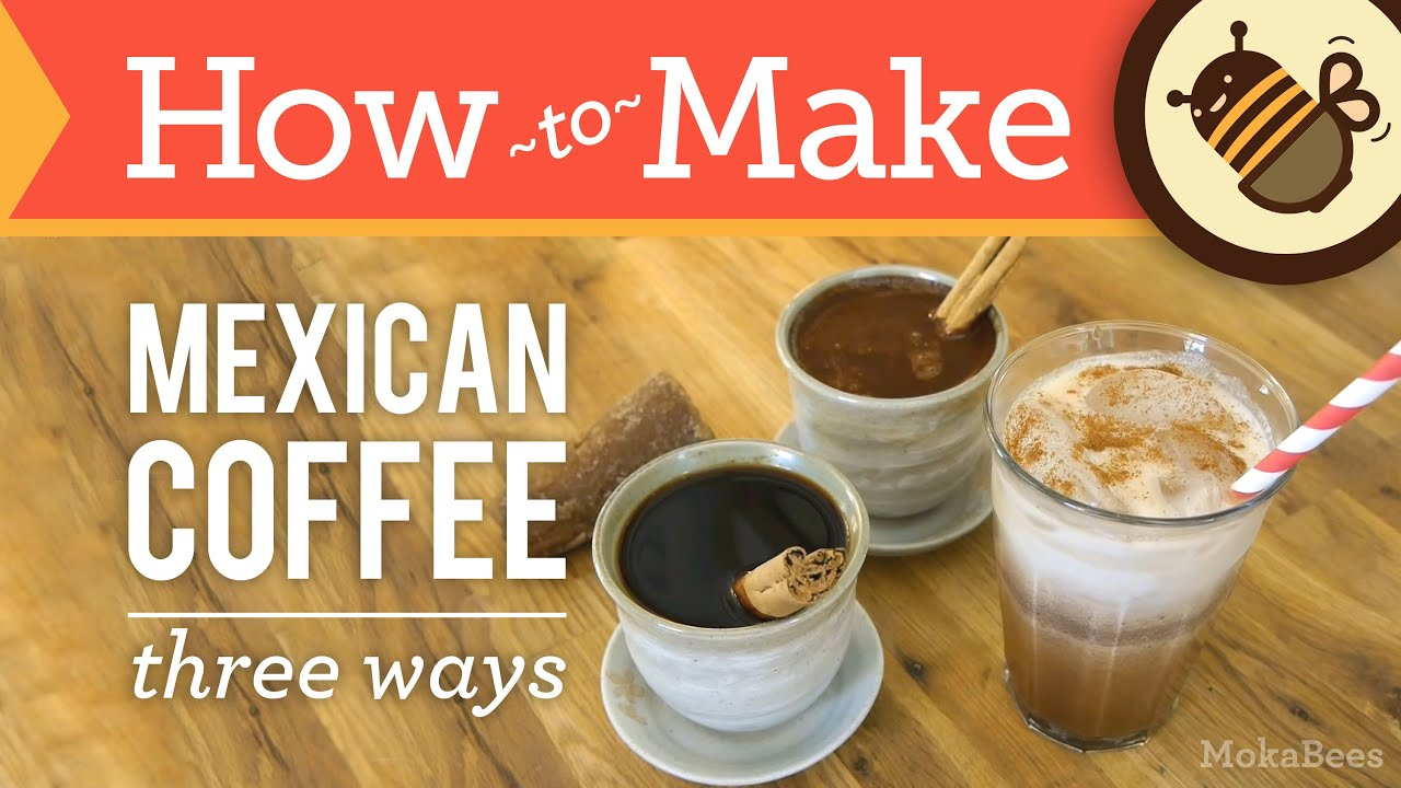 How to Make Mexican Coffee - Three Ways - Café de Olla Coffee Recipe ...