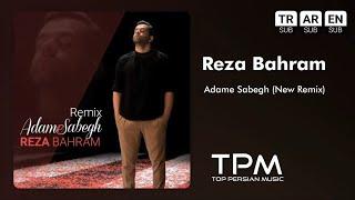 Reza Bahram - Adame Sabegh - New Remix ( رضا بهرام - آدم سابق - ریمیکس جدید )