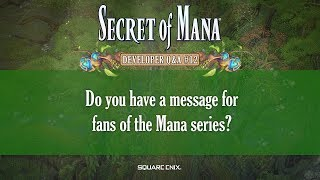 Secret of Mana QA 12 - Do you have a message for fans of the Mana series?