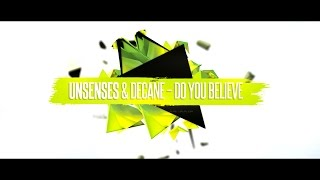 Смотреть клип Unsenses & Decane - Do You Believe