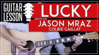 Lucky Guitar Tutorial - Jason Mraz Colbie Caillat Guitar Lesson 🎸 |Easy Chords + Guitar Cover|