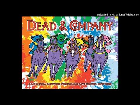 "Dead & Company – ""Brokedown Palace"" (SPAC, 6/21/16)"
