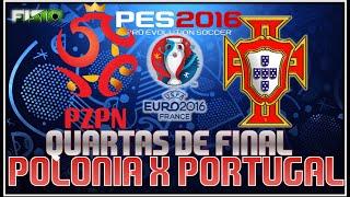 POLÔNIA X PORTUGAL QUARTAS DE FINAL EURO 2016 - 30/06/2016 - PES 2016