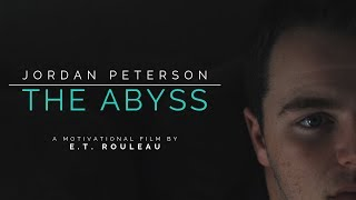 THE ABYSS - JORDAN PETERSON - Why You Should Push Yourself - YOU MUST WATCH THIS Motivational Video