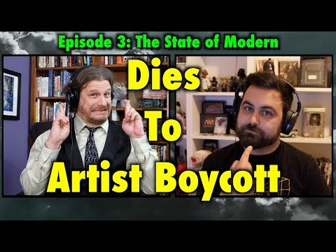 Dies To Removal Episode 3: The State of Modern Dies To Artist Boycott - Magic: The Gathering Podcast