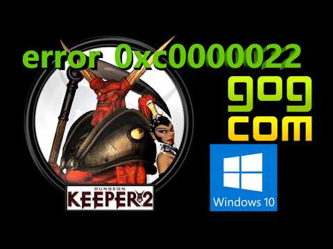 Tutorial - Dungeon Keeper 2 - GOG Version / Windows 10 - Fix Error 0xc0000022