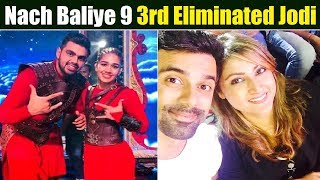 Nach Baliye 9: Third Jodi Evicted From The Show and This is SHOCKING| 3rd Elimination