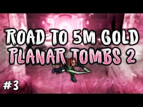 Arcane Legends - Road To 5.000 000 (Episode #3, Planar Tombs 2)