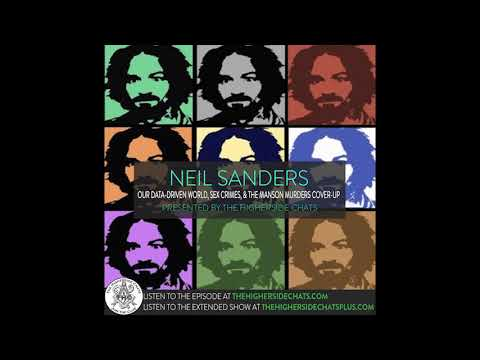 Neil Sanders | Our Data-Driven World, Sex Crimes, & The Manson Murders Cover-Up