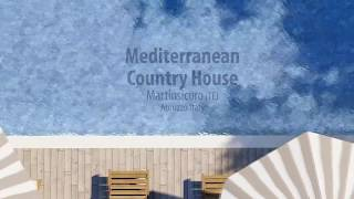 Architectural Animation   Mediterranean Country House (prod. MALO) MALO AV   Country House