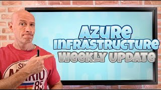 Azure Infrastructure Weekly Update - 28 June 2020