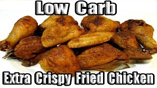 Crispy Fried Chicken  - Southern Fried Chicken - Low Carb Recipe