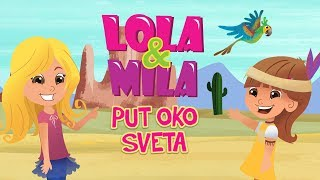 LOLA & MILA // PUT OKO SVETA // CRTANI FILM (2018)