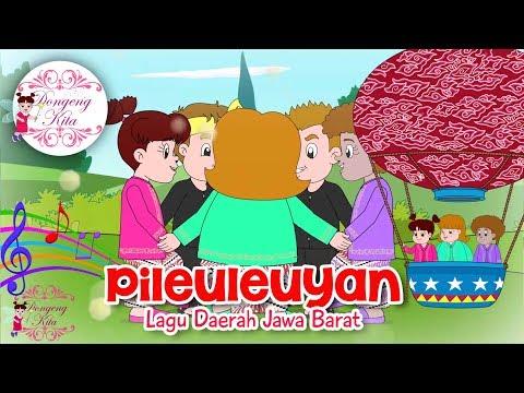PILEULEUYAN | Lagu Daerah Jawa Barat | Budaya Indonesia | Dongeng Kita