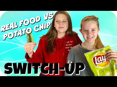 REAL FOOD VS POTATO CHIP SWITCH UP CHALLENGE  Taylor and Vanessa