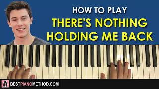 HOW TO PLAY - Shawn Mendes - There's Nothing Holding Me Back (Piano Tutorial Lesson)