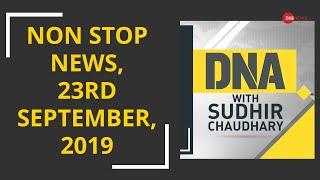 DNA: Non Stop News, 23rd September, 2019