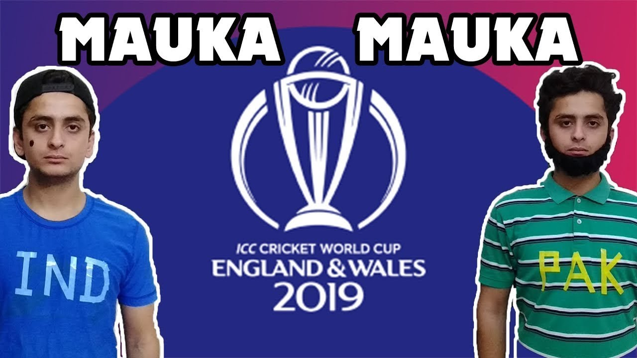 Mauka Mauka INDIA vs PAKISTAN ICC Cricket World Cup 2019 | Call me Nemo