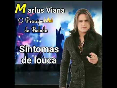Marlus Viana - Sintomas De Louca