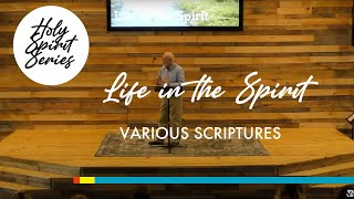 4/18  – The Holy Spirit | Life In The Spirit (Bruce Goodwin)