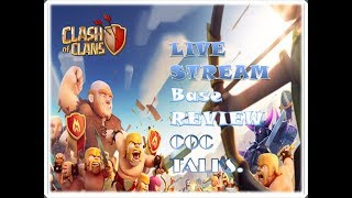 Coc live Base Review And recruitment for trojan war(CLASH TALKS)